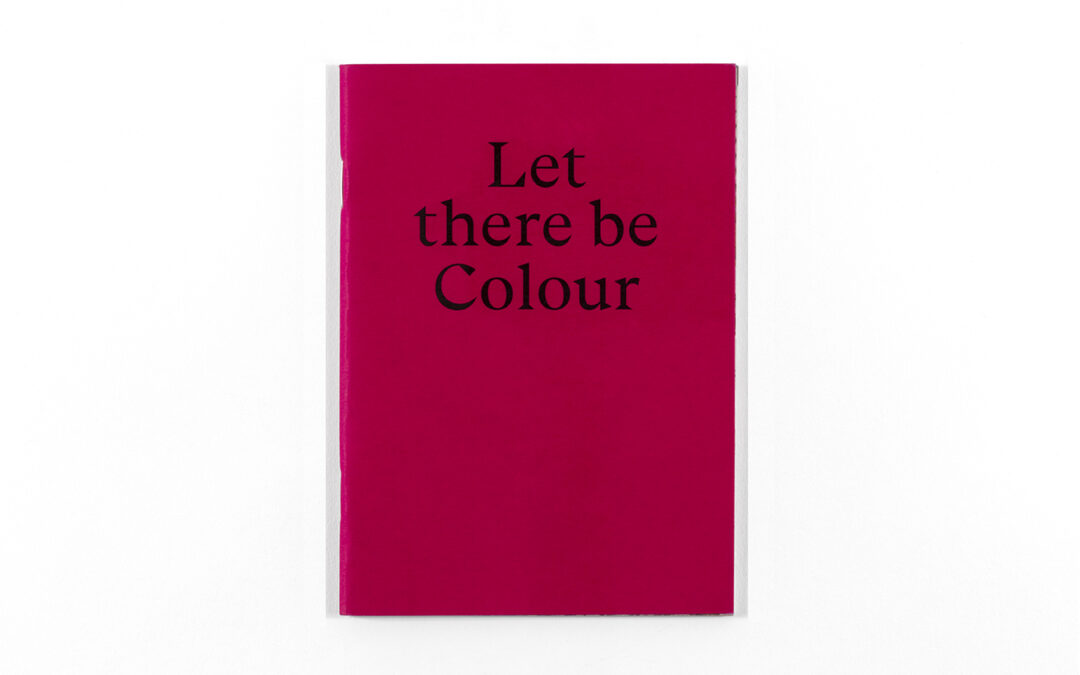 Let There be Colour